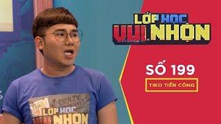lop hoc vui nhon 199  chu de on tap tong hop - khach moi  tiko tien cong  fullshow