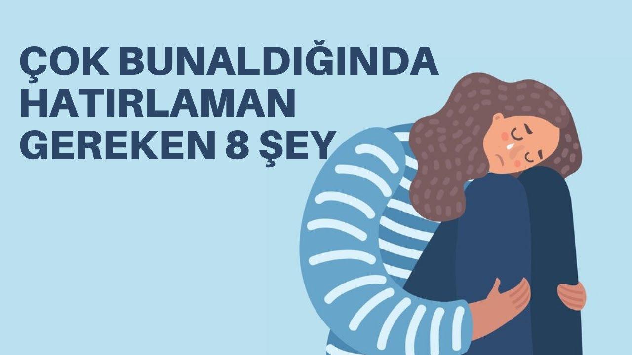 Download ÇOK BUNALDIĞINDA HATIRLAMAN GEREKEN 8 ŞEY