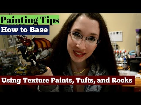 Painting Tips! How to Base a Miniature - Using Texture Paints, Tufts, and Rocks