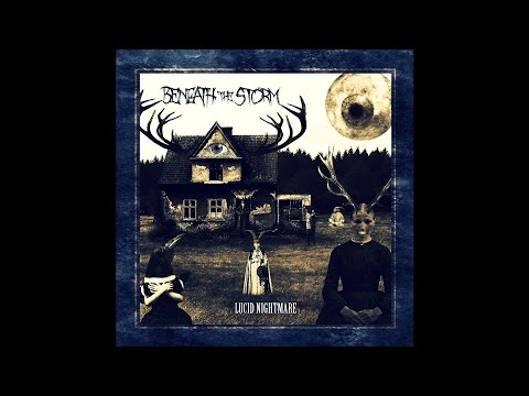 """Beneath The Storm """"Lucid Nightmare"""" (New Full Album) 2016"""