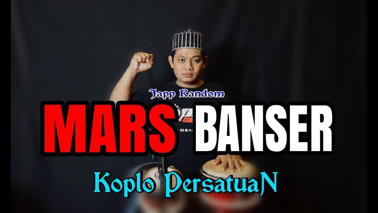JAPP RANDOM !  MARS BANSER KOPLO PERSATUAN ( HIGH QUALITY AUDIO )