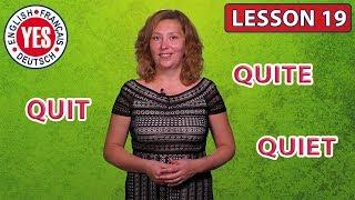 Lesson 19. Quite and Quit