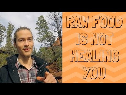 RAW FOOD DOESN'T HEAL YOU! || Here's What Does
