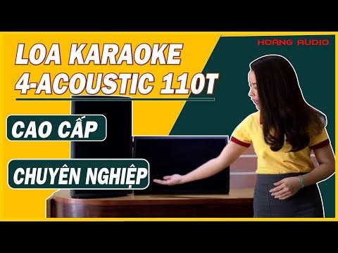 Loa karaoke cao cấp chuyên nghiệp 4-acoustic 110T đẳng cấp karaoke thời thượng [Hoàng Audio]