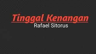 Rafael Sitorus // Tinggal Kenangan ( lirik lagu Batak )