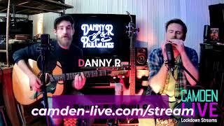 Camden Live Stream- Danny R & Paul Gillings