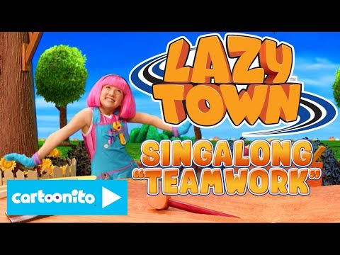 Lazy Town Songs | Teamwork Singalong | Cartoonito UK