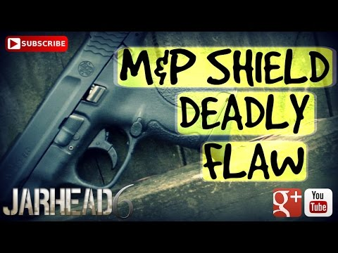 M&P Shield's Deadly Flaw