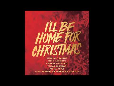 Meghan Trainor ft. Fifth Harmony - I'll Be Home For Christmas
