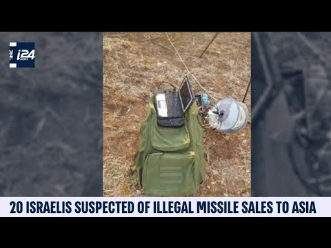 20 Israelis Suspected Of Illegal Missile Sales To Asia