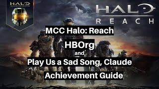 MCC Halo: Reach HBOrg and Play Us A Sad Song, Claude Achievement Guide