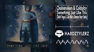 Chainsmokers & Coldplay - Something Just Like This (Dimitri Vegas & Like Mike x Brennan Heart Remix)