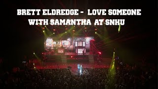 Brett Eldredge- Love Someone with Samantha