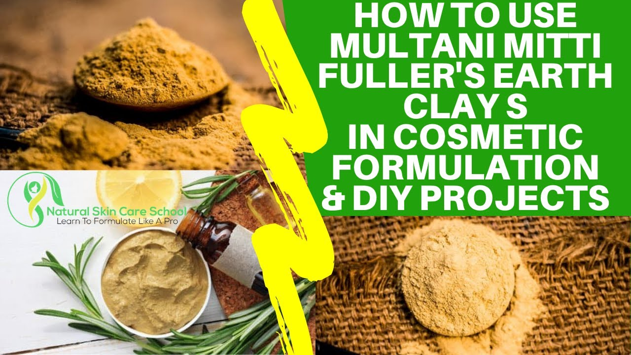 How To Use Multani Mitti Fuller's Earth Anti Aging Clay For Cosmetic Formulation & DIY Projects
