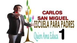 1 PARTE: ESCUELA DE PADRES - 100% entretenida (Carlos San Miguel) 967070767 PERU
