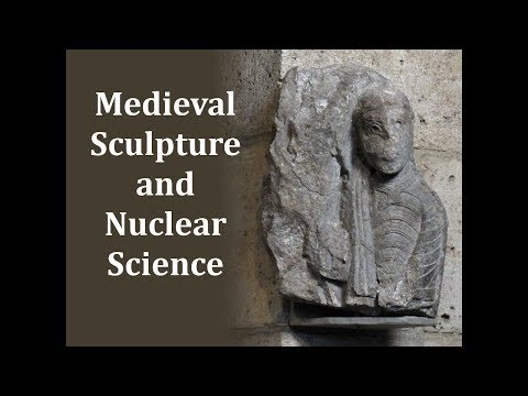 Medieval Sculpture and Nuclear Science