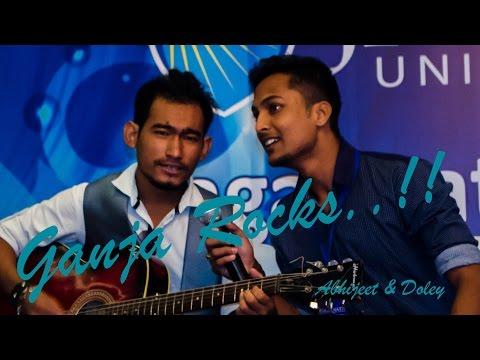 Ganja Rocks..!! |Abhijeet Singh & Pankaj Doley| Freshers Party 2K15