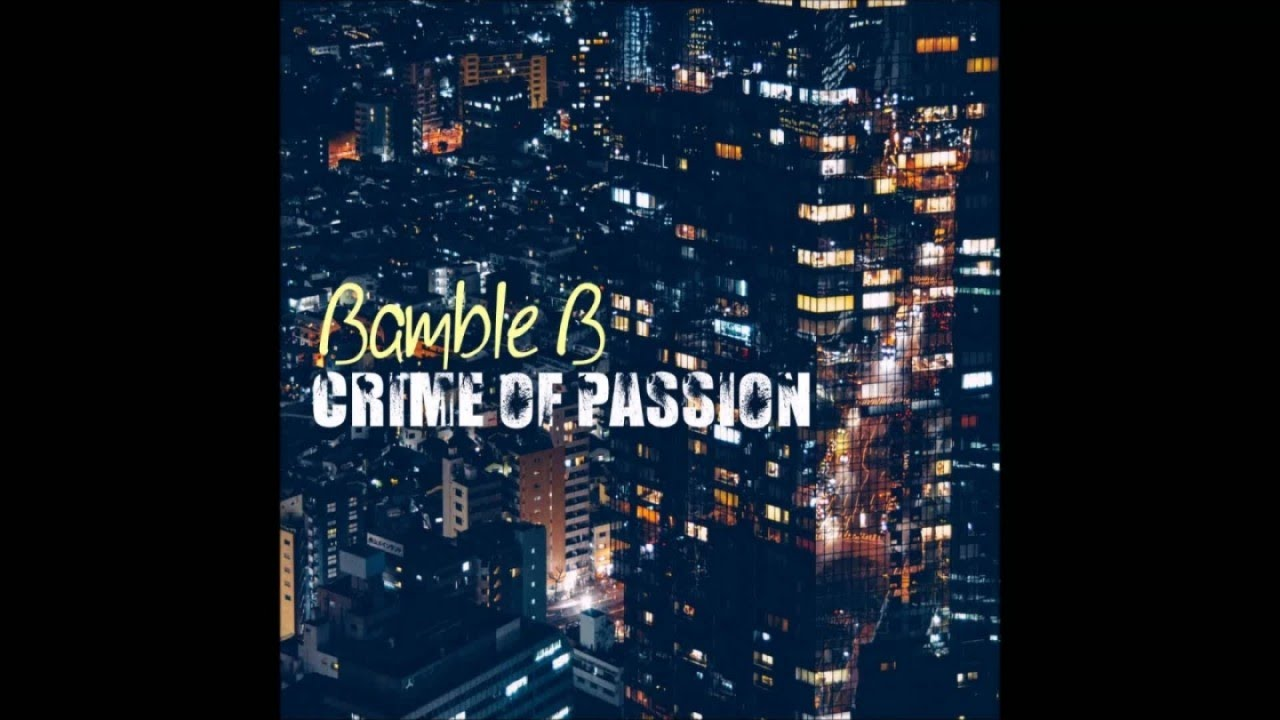 Bamble B - Crime Of Passion - Our Return