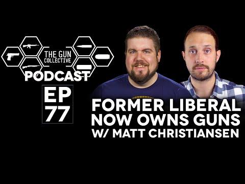 Former Liberal Now Owns Guns w/ Matt Christiansen | TGC Podcast | Ep. 077