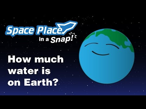 How much water is on Earth? - Space Place in a Snap
