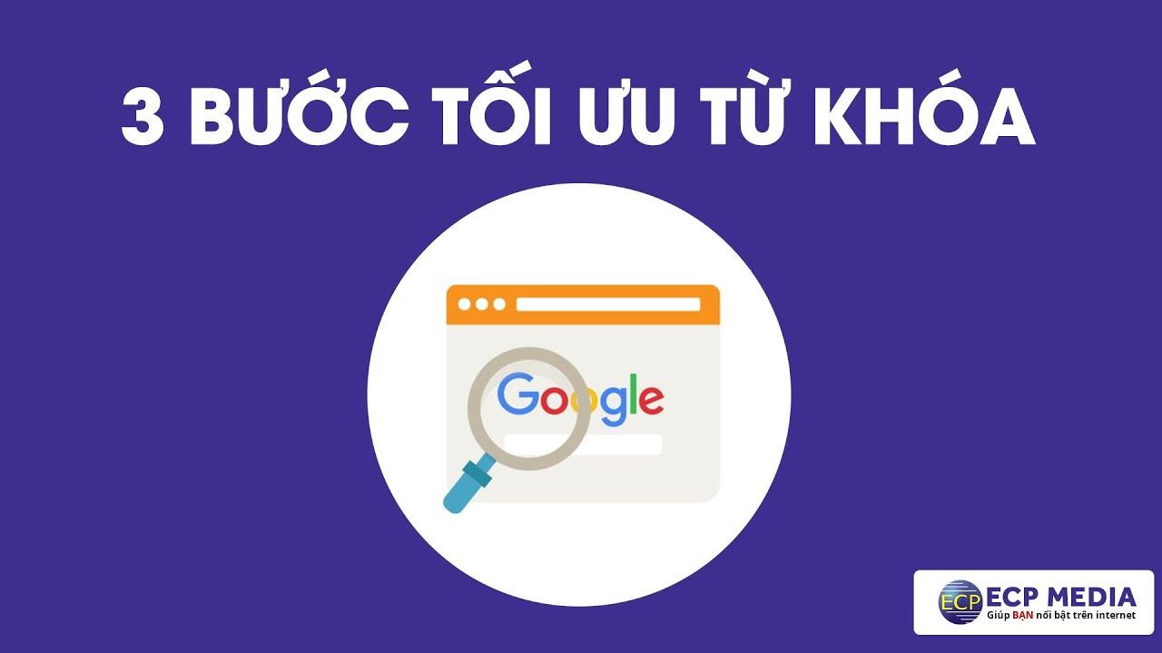 3 bước đơn giản tối ưu từ khoá Google AdWords