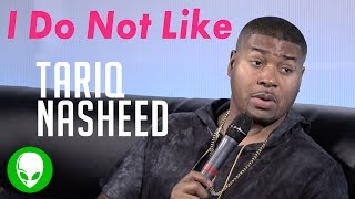 I Do Not Like Tariq Nasheed #ShutUpTariq