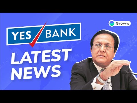 why-yes-bank-is-going-up---yes-bank-latest-news- -groww