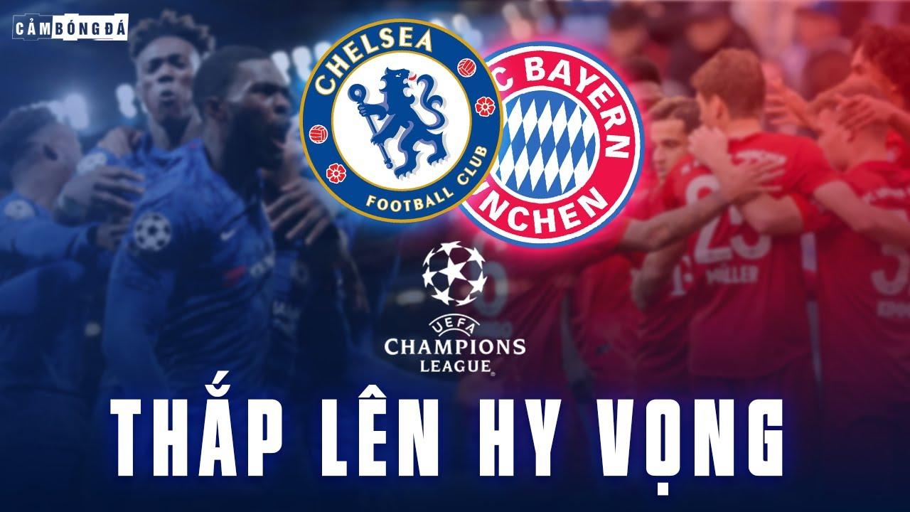 Chelsea - Bayern Munich | THẮP LÊN HY VỌNG
