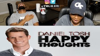 Daniel Tosh Happy Thoughts THREE & FOUR - REACTION