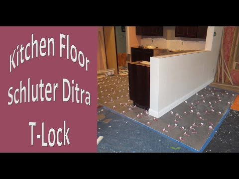 Time lapse Kitchen floor using Schluter Ditra and T-Lock™ Master