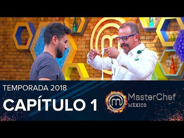 CAPÍTULO #1 |  MasterChef México 2018