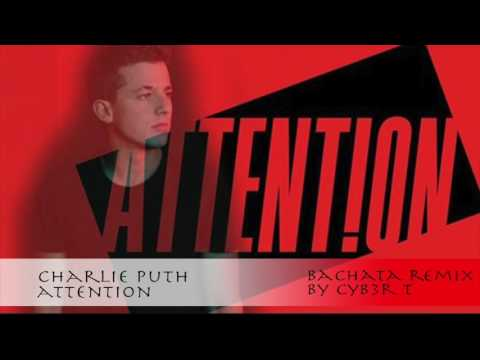 Attention - Charlie Puth (DJ Cyber T Bachata Remix)