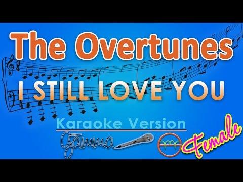 The Overtunes - I Still Love You FEMALE (Karaoke Lirik Chord) by GMusic