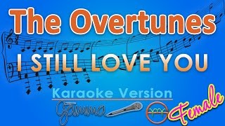 Video The Overtunes - I Still Love You FEMALE (Karaoke Lirik Chord) by GMusic download MP3, 3GP, MP4, WEBM, AVI, FLV Maret 2017