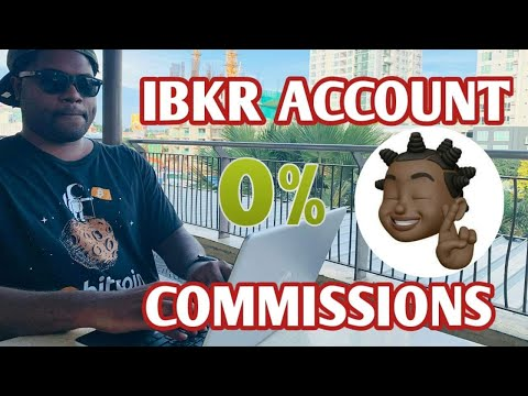 Opened A Interactive Brokers Zero Commissions Trading Account