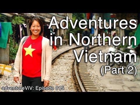 Adventures in Northern Vietnam (P2) - Sapa and Hanoi