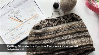 Knitting Stranded Colorwork or Fair Isle Colorwork Continental! CraftyGarden: N. 62