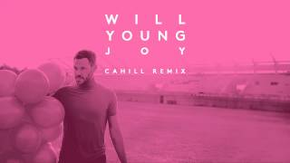 Will Young | Joy (Cahill Remix)