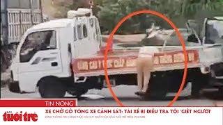 Xe chở gỗ tông thẳng xe cảnh sát: Tài xế bị điều tra tội 'giết người'