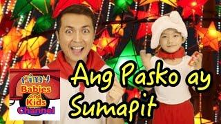 Ang Pasko ay Sumapit | Pinoy BK Channel 🇵🇭 | PAMASKONG AWITING PAMBATA