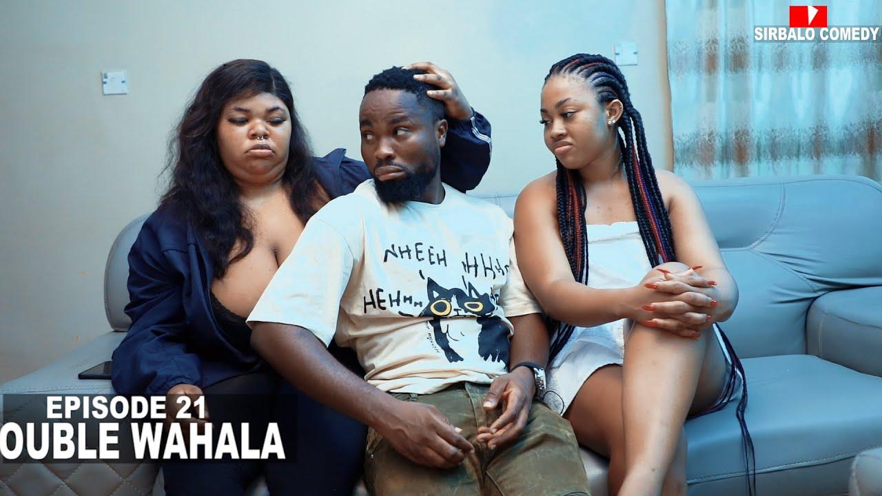 Download DOUBLE WAHALA - SIRBALO TV ( EPISODE 21 )