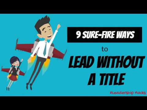 9 Ways to Lead Without a Title   Leadership Hacks   Kreative Leadership