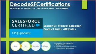 Salesforce CPQ Session 3 : Product Selection, Product Rules, Attributes
