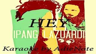 Video Hey - Ipang Ft Sheila Marcia (Karaoke) download MP3, 3GP, MP4, WEBM, AVI, FLV Agustus 2018