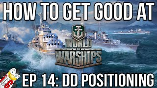 How to Get Good at World of Warships Episode 14: Destroyer Positioning