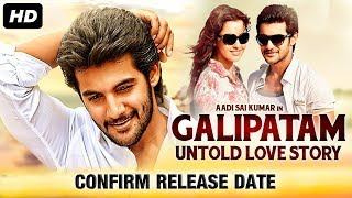 gALIPATAM - UNTOLD LOVE STORY (2020) Confirm Release Date | Aadi, Erica Fernandes | New Movie 2020