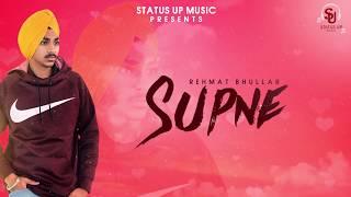 Supne || Rehmat Bhullar || Full Song || New Punjabi Song 2018 || Status Up Music