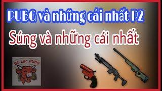 PUBG và những cái nhất P2 - những cây súng ( PUBG MOBILE )