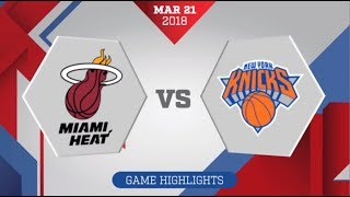 New York Knicks vs Miami Heat: March 21, 2018