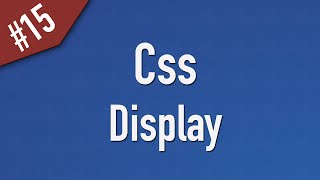 Learn Css in Arabic #15 - Display - Inline / Block / None / Inline-Block